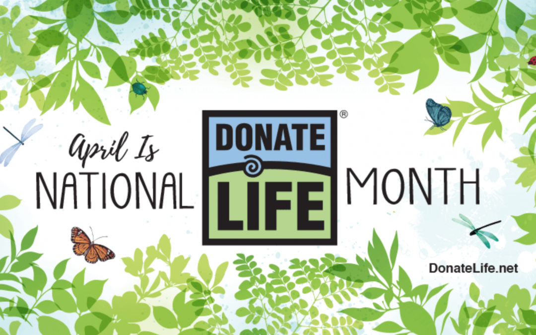 Let's Celebrate: April is National Donor Month